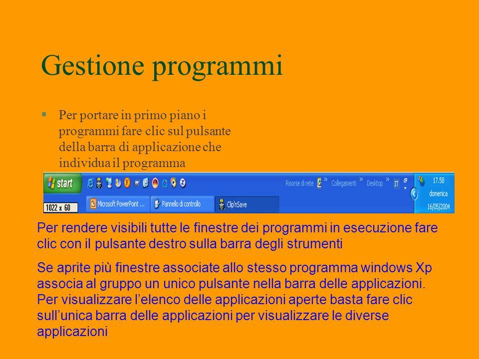 Esecuzione delle Applicazioni §Windows Xp permette di utilizzare contemporaneamente più applicazioni. Ogni programma aperto occupa una finestra indipe