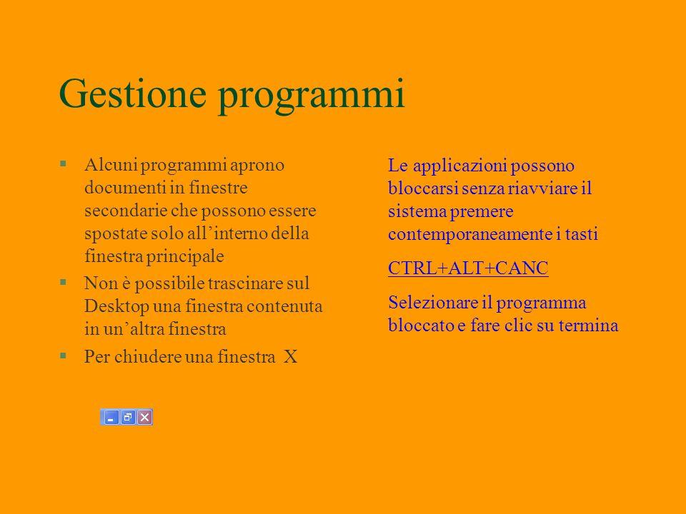 Gestione programmi §Per portare in primo piano i programmi fare clic sul pulsante della barra di applicazione che individua il programma Per rendere v