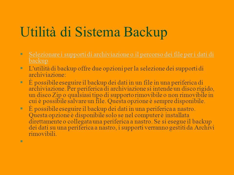 Utilità di Sistema Backup §Nei quattro passaggi riportati di seguito viene descritta una semplice operazione di backup: § Selezionare i file, le carte