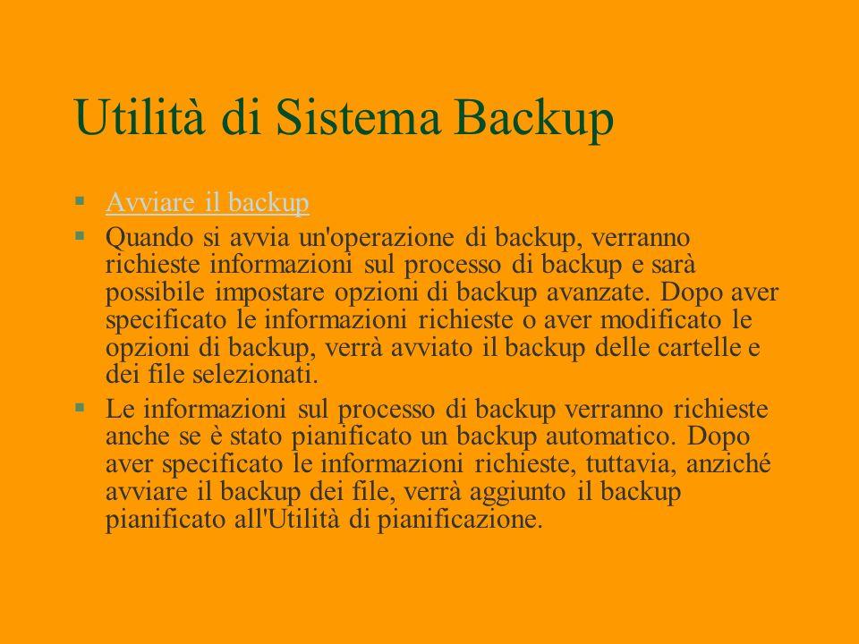 Utilità di Sistema Backup §Impostare le opzioni di backupImpostare le opzioni di backup §Nell'utilità di backup è disponibile la finestra di dialogo O