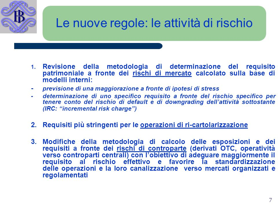 7 Le nuove regole: le attività di rischio 1.