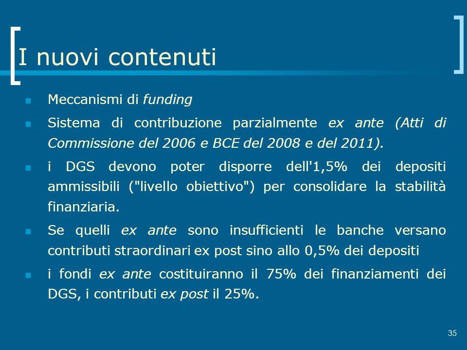 35 I nuovi contenuti Meccanismi di funding Sistema di contribuzione parzialmente ex ante (Atti di Commissione del 2006 e BCE del 2008 e del 2011). i D