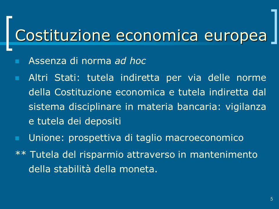 Costituzione economica europea Assenza di norma ad hoc Altri Stati: tutela indiretta per via delle norme della Costituzione economica e tutela indiret