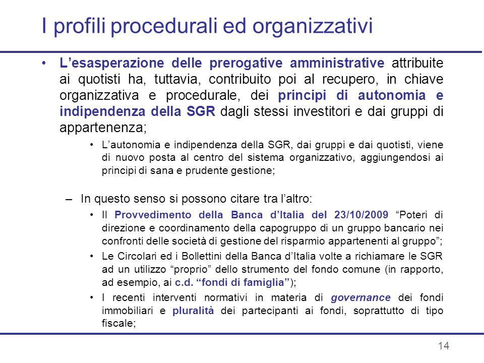 14 I profili procedurali ed organizzativi Lesasperazione delle prerogative amministrative attribuite ai quotisti ha, tuttavia, contribuito poi al recu
