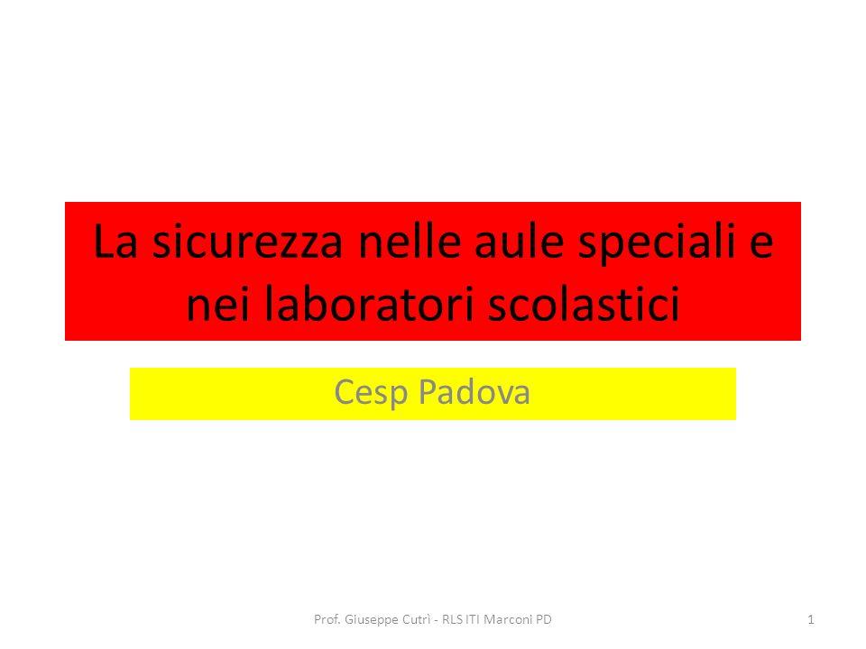 La sicurezza nelle aule speciali e nei laboratori scolastici Cesp Padova 1Prof.