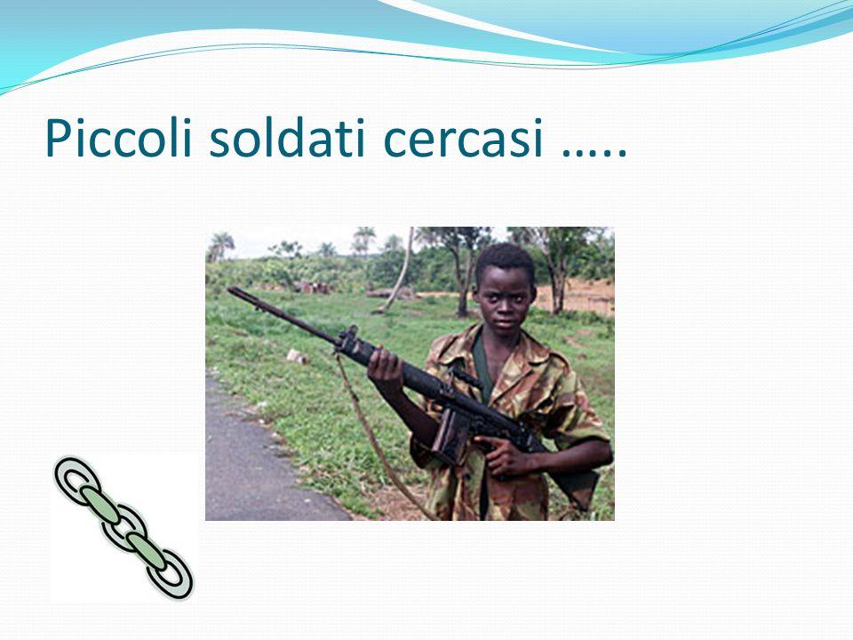 Piccoli soldati cercasi …..