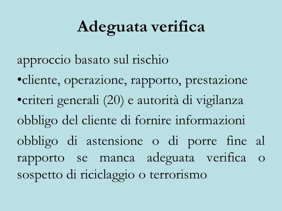 Adeguata verifica approccio basato sul rischio cliente, operazione, rapporto, prestazione criteri generali (20) e autorità di vigilanza obbligo del cl