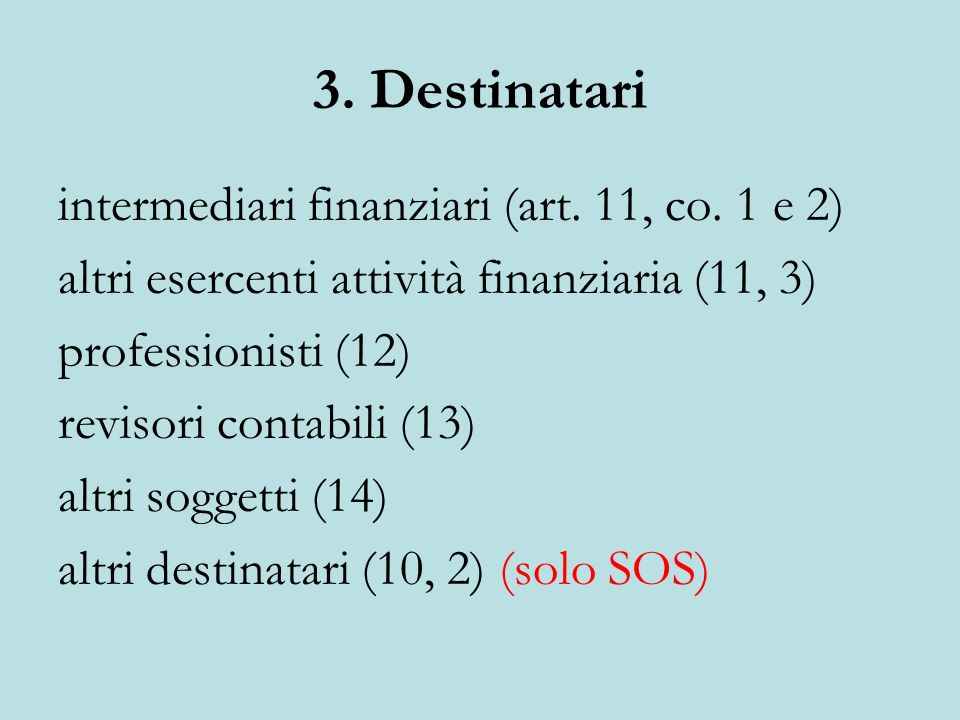 3.Destinatari intermediari finanziari (art. 11, co.