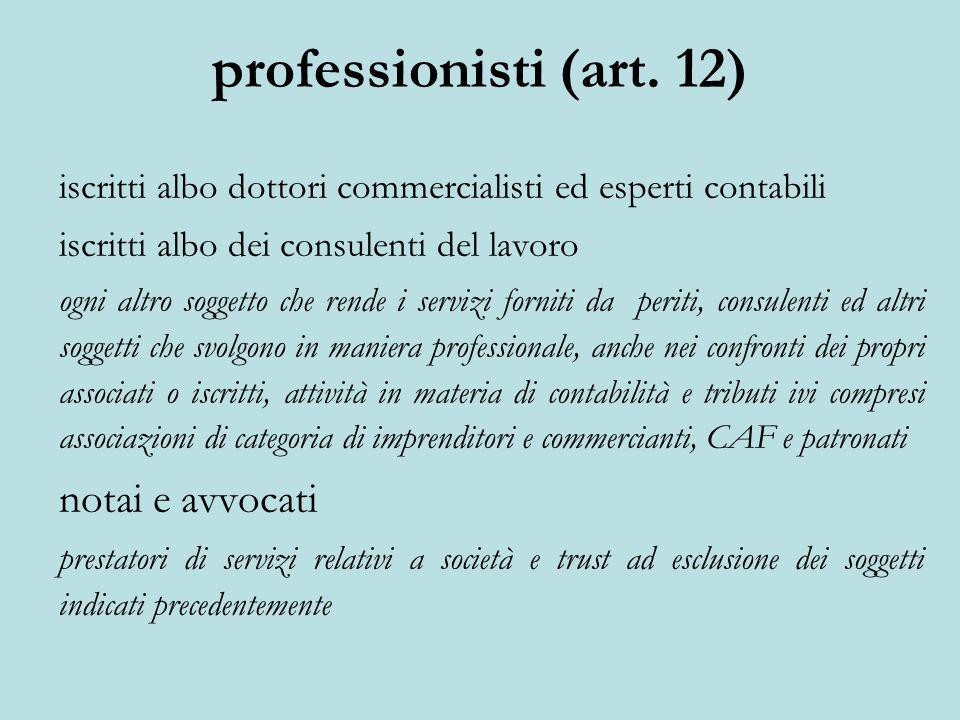 iscritti albo dottori commercialisti ed esperti contabili iscritti albo dei consulenti del lavoro ogni altro soggetto che rende i servizi forniti da p