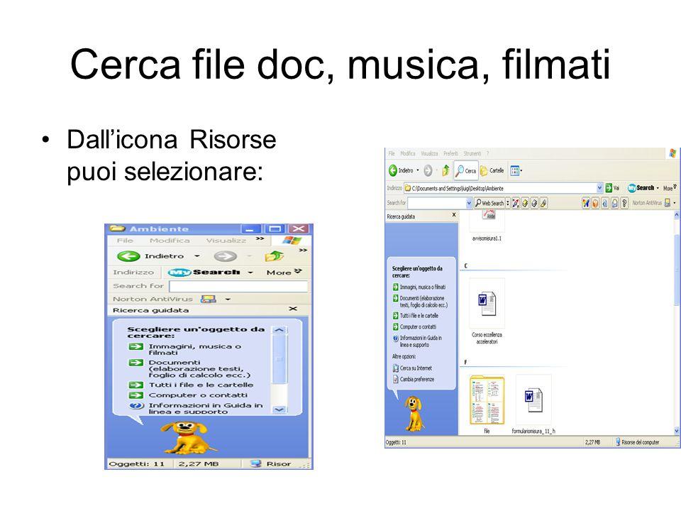 Ricerca di File e Cartelle Per attivare il comando Cerca Tale comando si trova nella Barra degli strumenti di Esplora Comando Start / Cerca