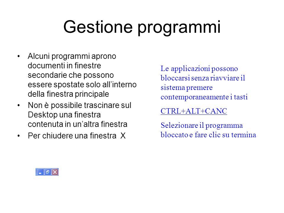 Gestione programmi Per portare in primo piano i programmi fare clic sul pulsante della barra di applicazione che individua il programma Per rendere vi