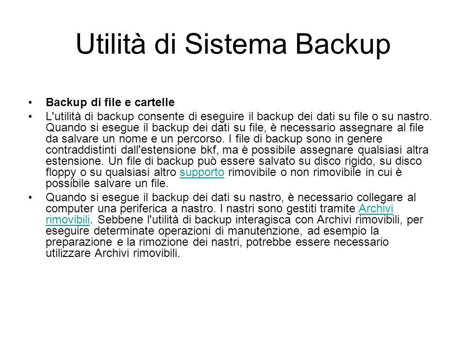 Utilità di Sistema Backup Mappa caratteri Microsoft System Information Operazioni pianificate Pulitura disco Rpristino configurazione Trasferimento gu