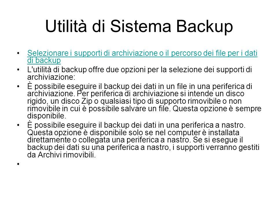 Utilità di Sistema Backup Nei quattro passaggi riportati di seguito viene descritta una semplice operazione di backup: Selezionare i file, le cartelle
