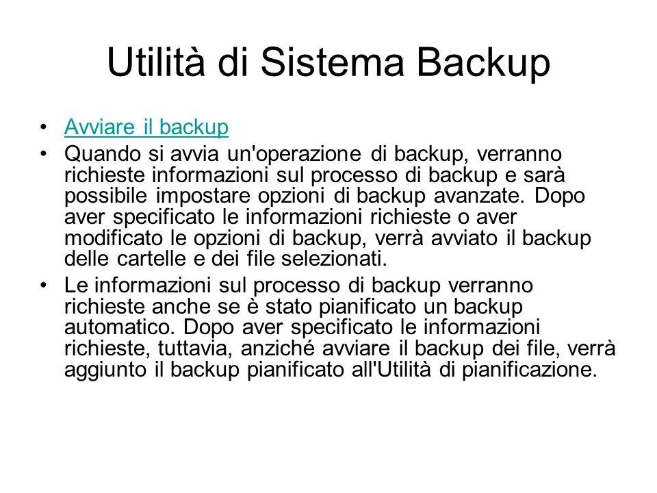 Utilità di Sistema Backup Impostare le opzioni di backup Nell'utilità di backup è disponibile la finestra di dialogo Opzioni, che consente di personal