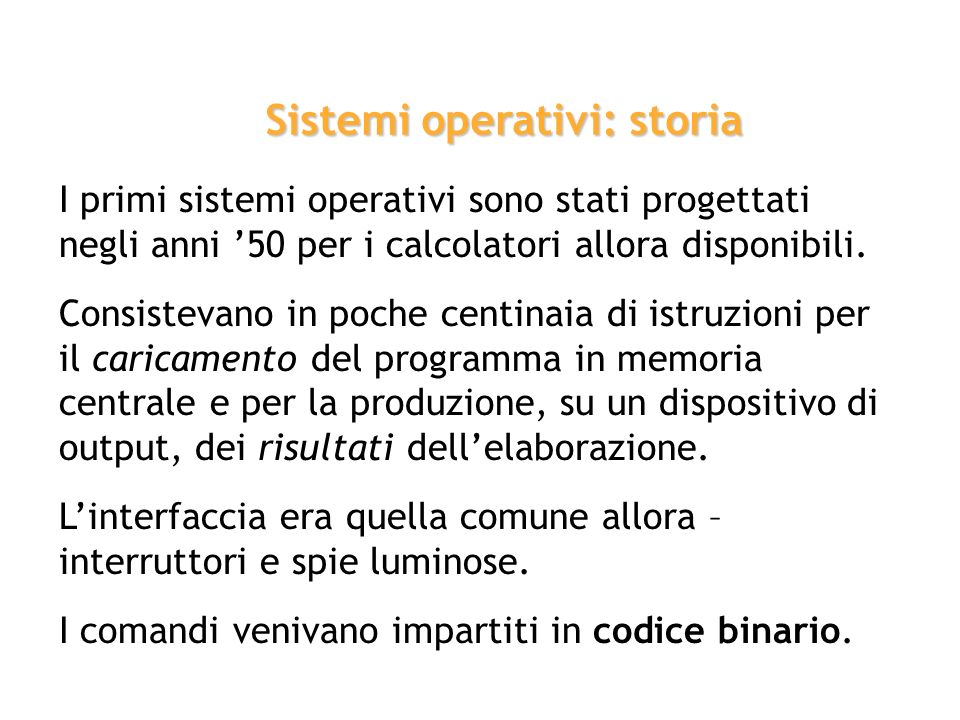 Sistemi operativi: un po di storia