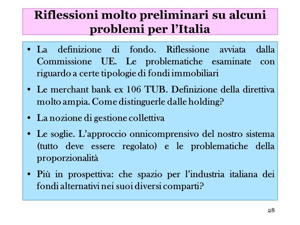 28 Riflessioni molto preliminari su alcuni problemi per lItalia La definizione di fondo. Riflessione avviata dalla Commissione UE. Le problematiche es