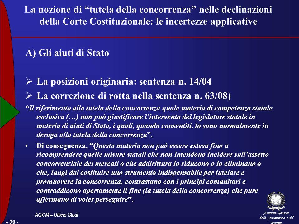 Autorità Garante della Concorrenza e del Mercato AGCM – Ufficio Studi - 30 - La nozione di tutela della concorrenza nelle declinazioni della Corte Cos
