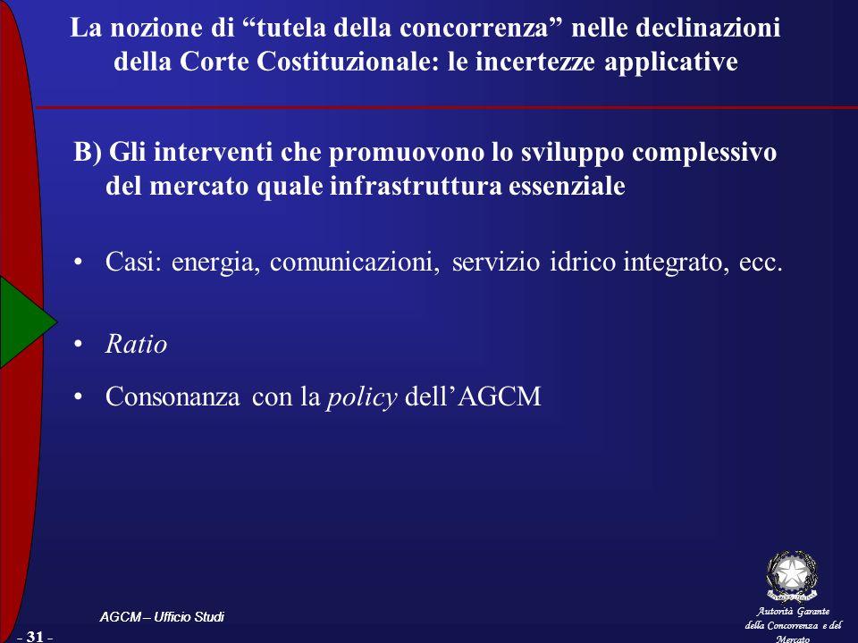 Autorità Garante della Concorrenza e del Mercato AGCM – Ufficio Studi - 31 - La nozione di tutela della concorrenza nelle declinazioni della Corte Cos