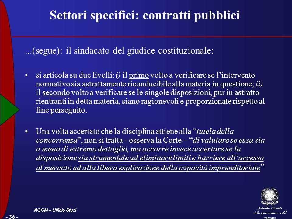 Autorità Garante della Concorrenza e del Mercato AGCM – Ufficio Studi - 36 - Settori specifici: contratti pubblici … (segue): il sindacato del giudice