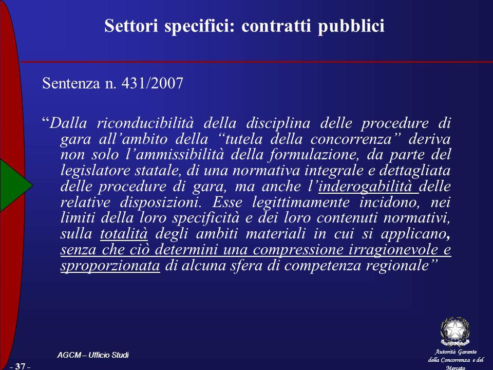 Autorità Garante della Concorrenza e del Mercato AGCM – Ufficio Studi - 37 - Settori specifici: contratti pubblici Sentenza n. 431/2007 Dalla riconduc