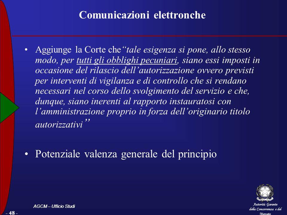 Autorità Garante della Concorrenza e del Mercato AGCM – Ufficio Studi - 48 - Comunicazioni elettronche Aggiunge la Corte chetale esigenza si pone, all