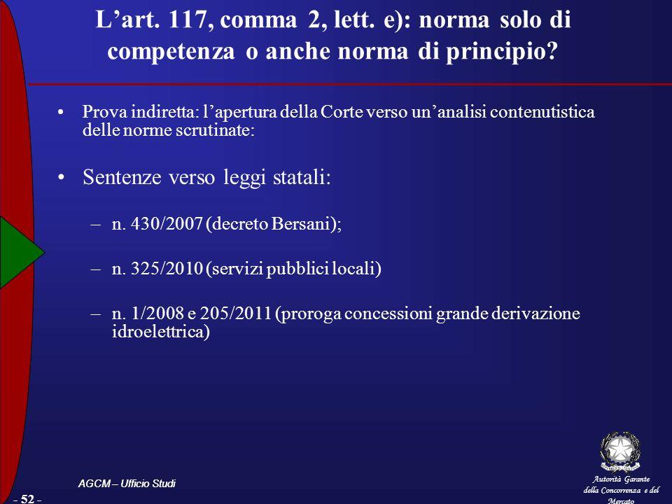 Autorità Garante della Concorrenza e del Mercato AGCM – Ufficio Studi - 52 - Lart. 117, comma 2, lett. e): norma solo di competenza o anche norma di p