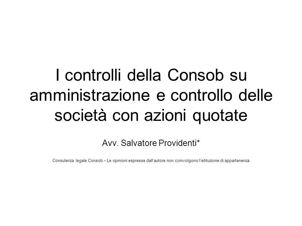 I controlli della Consob su amministrazione e controllo delle società con azioni quotate Avv. Salvatore Providenti* Consulenza legale Consob – Le opin