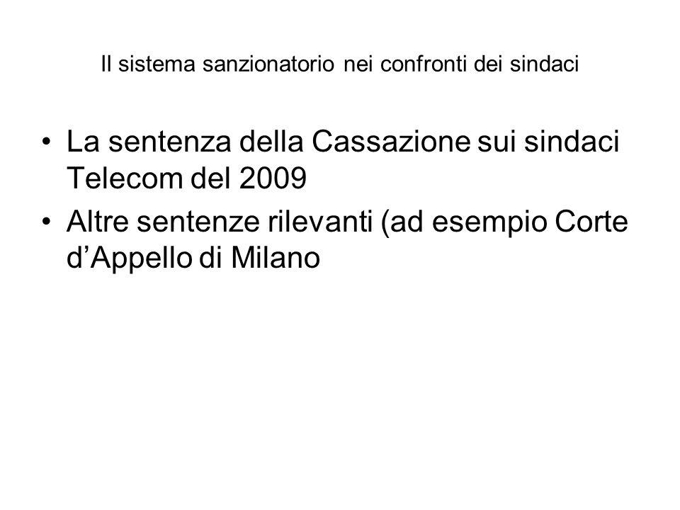 Il sistema sanzionatorio nei confronti dei sindaci La sentenza della Cassazione sui sindaci Telecom del 2009 Altre sentenze rilevanti (ad esempio Cort