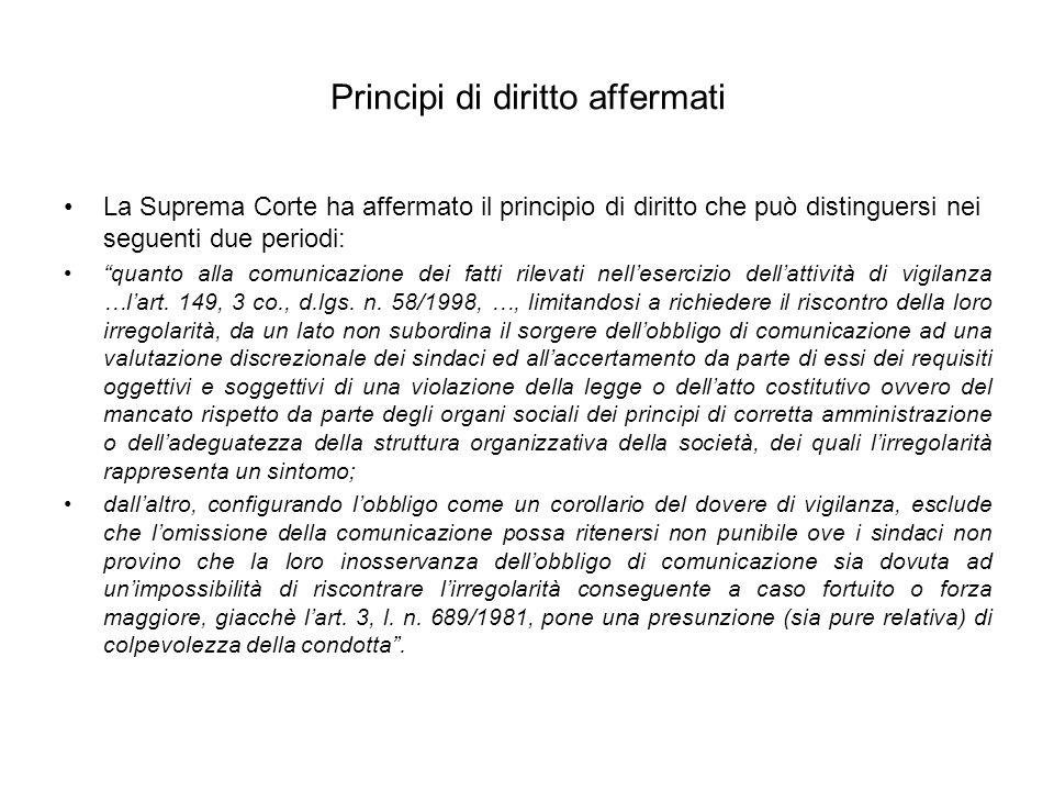 Principi di diritto affermati La Suprema Corte ha affermato il principio di diritto che può distinguersi nei seguenti due periodi: quanto alla comunic