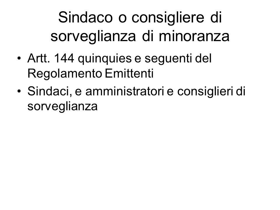 Sindaco o consigliere di sorveglianza di minoranza Artt. 144 quinquies e seguenti del Regolamento Emittenti Sindaci, e amministratori e consiglieri di