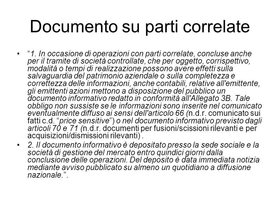 Documento su parti correlate 1. In occasione di operazioni con parti correlate, concluse anche per il tramite di società controllate, che per oggetto,