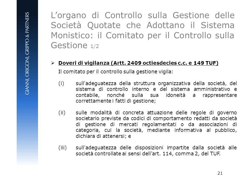 21 Doveri di vigilanza (Artt. 2409 octiesdecies c.c. e 149 TUF) Il comitato per il controllo sulla gestione vigila: (i) sull'adeguatezza della struttu