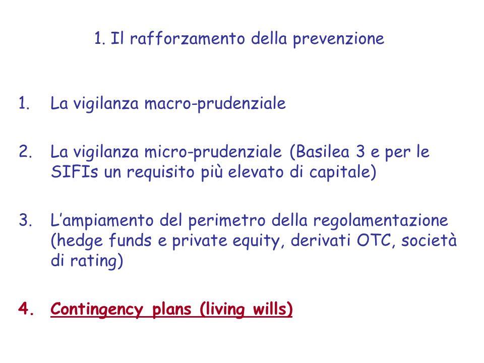1.La vigilanza macro-prudenziale 2.La vigilanza micro-prudenziale (Basilea 3 e per le SIFIs un requisito più elevato di capitale) 3.Lampiamento del perimetro della regolamentazione (hedge funds e private equity, derivati OTC, società di rating) 4.Contingency plans (living wills) 1.