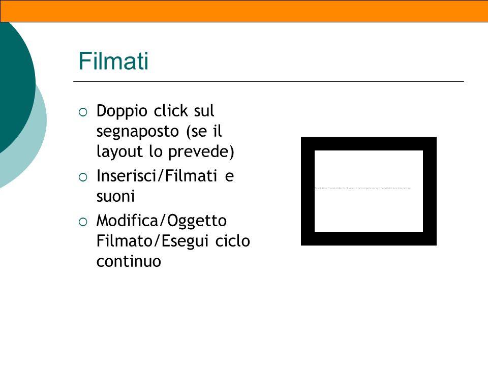 Immagini 2 Spostamento: Click e trascinamento Ridimensionare Click e azone sulle maniglie (quadratini bianchi) Formato/immagine Consente modifiche pre