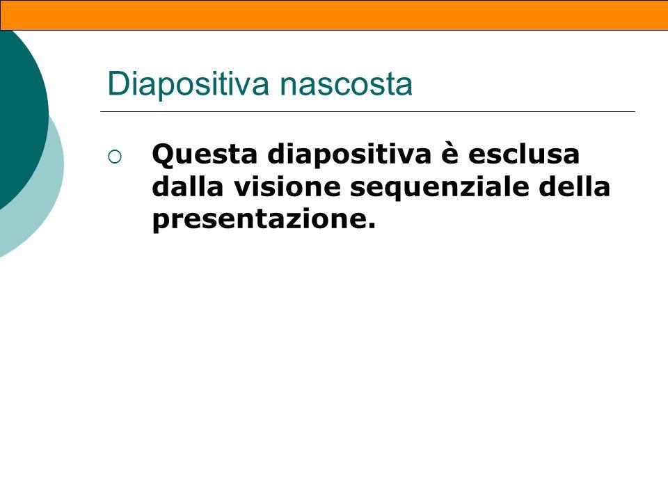Cambiare lordine delle diapositive Dal menu Visualizza/Sequenza diapositive È possibile selezionare una o più diapositive(tenendo premuto il tasto ctr