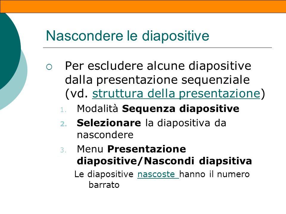Diapositiva nascosta 2 Questa diapositiva è esclusa dalla visione sequenziale della presentazione. È possibile vederla perchè è successiva ad una prec