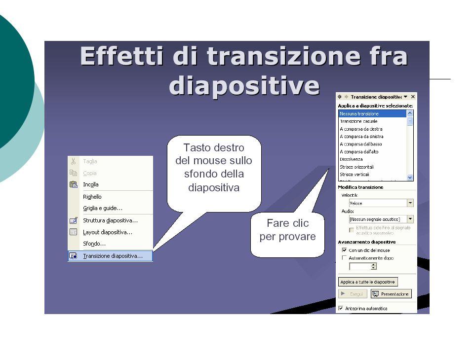 Animazioni preimpostate PowerPoint permette di attribuire alle diapositive ed ai singoli oggetti presenti nella pagina animazioni preimpostate: Presen