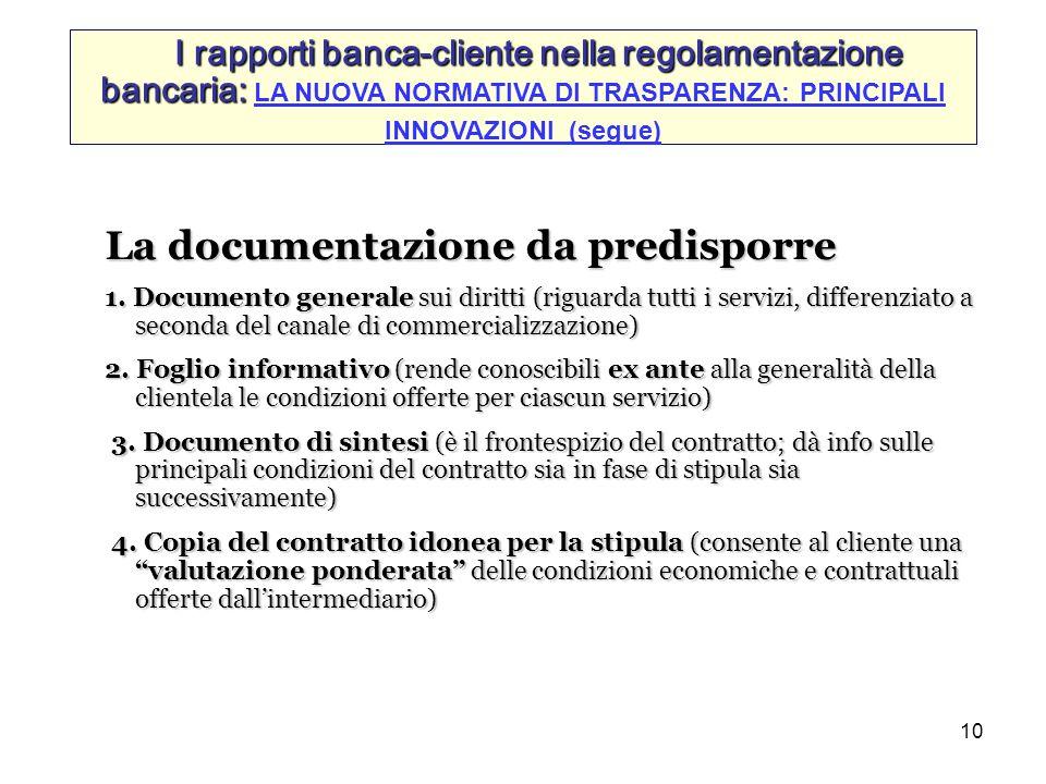 10 La documentazione da predisporre 1. Documento generale sui diritti (riguarda tutti i servizi, differenziato a seconda del canale di commercializzaz