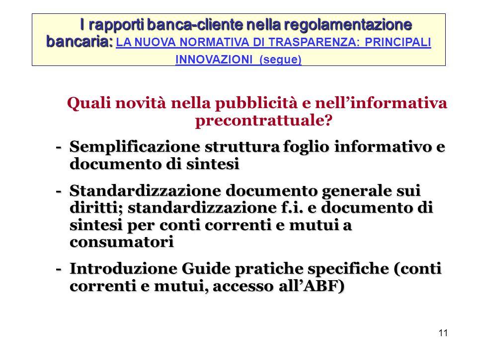 11 Quali novità nella pubblicità e nellinformativa precontrattuale? - Semplificazione struttura foglio informativo e documento di sintesi - Standardiz
