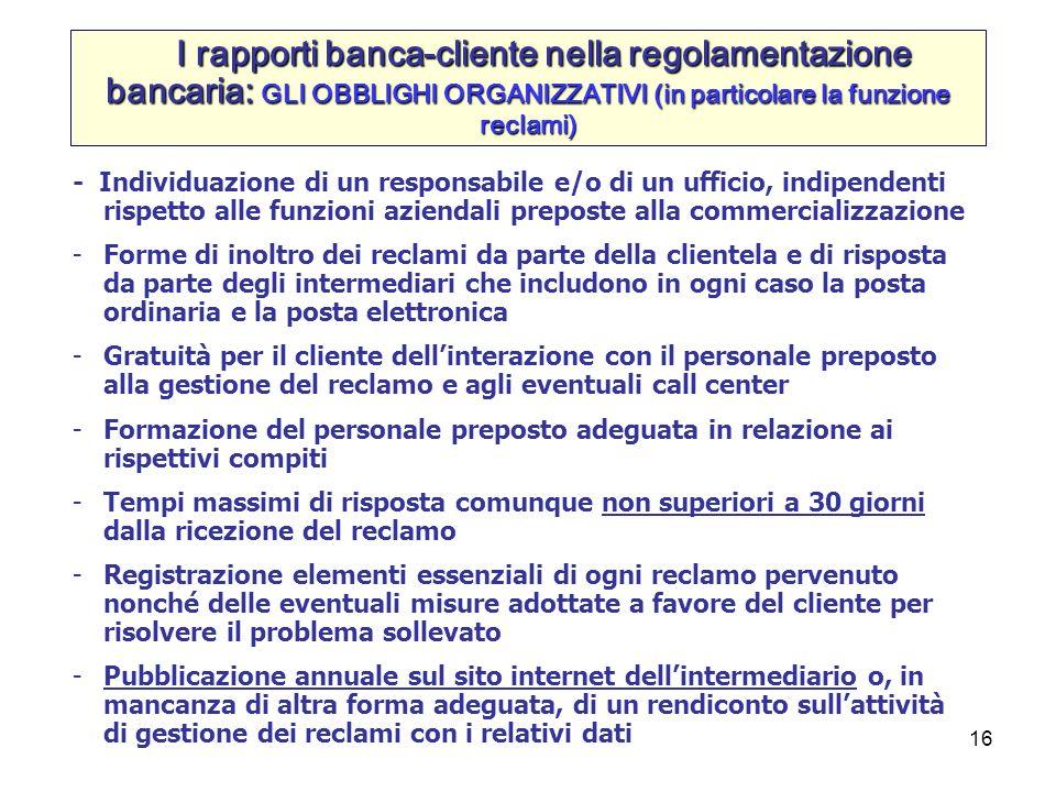 16 - Individuazione di un responsabile e/o di un ufficio, indipendenti rispetto alle funzioni aziendali preposte alla commercializzazione -Forme di in