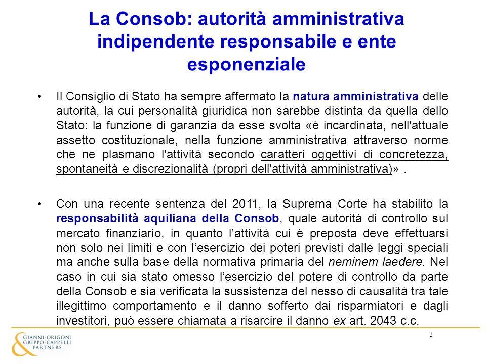 3 La Consob: autorità amministrativa indipendente responsabile e ente esponenziale Il Consiglio di Stato ha sempre affermato la natura amministrativa