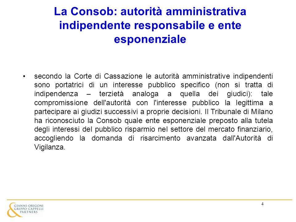 4 La Consob: autorità amministrativa indipendente responsabile e ente esponenziale secondo la Corte di Cassazione le autorità amministrative indipende