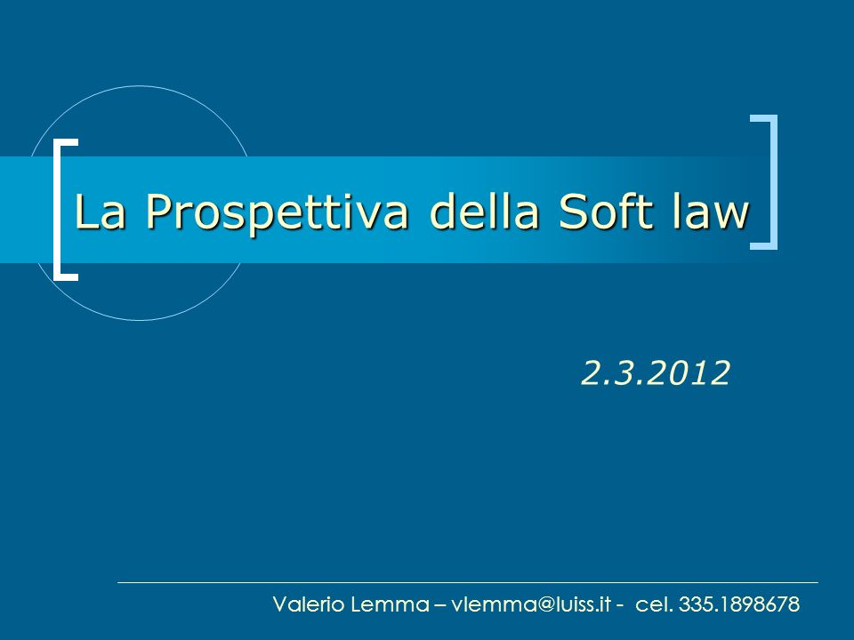 2 Obiettivo Approfondire il ruolo della soft law nellordinamento finanziario
