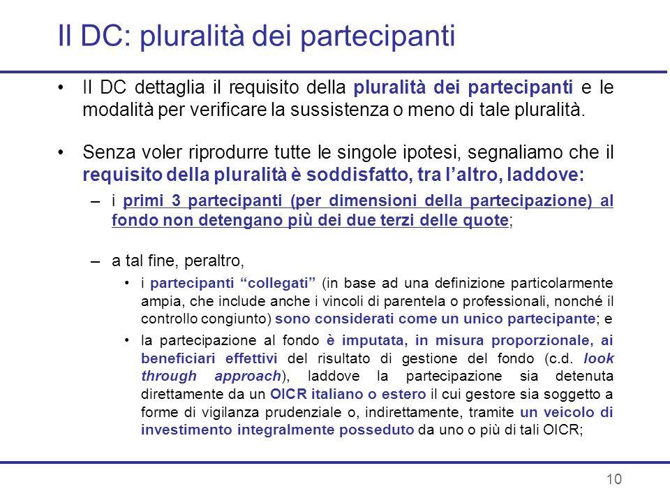 10 Il DC: pluralità dei partecipanti Il DC dettaglia il requisito della pluralità dei partecipanti e le modalità per verificare la sussistenza o meno