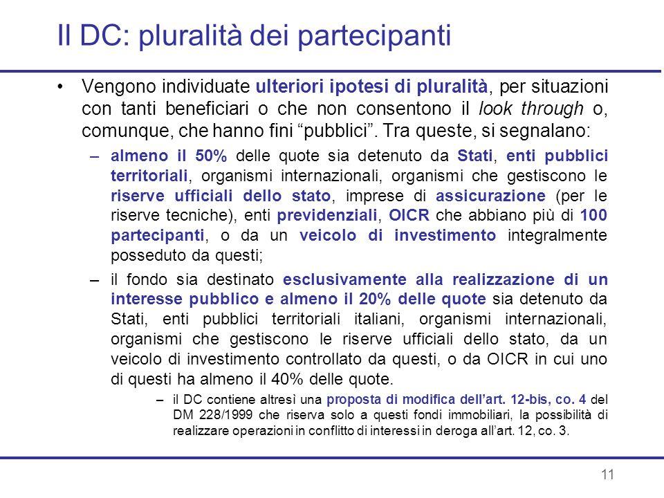 11 Il DC: pluralità dei partecipanti Vengono individuate ulteriori ipotesi di pluralità, per situazioni con tanti beneficiari o che non consentono il
