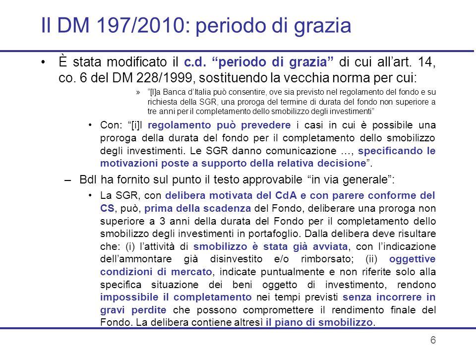 6 Il DM 197/2010: periodo di grazia È stata modificato il c.d. periodo di grazia di cui allart. 14, co. 6 del DM 228/1999, sostituendo la vecchia norm
