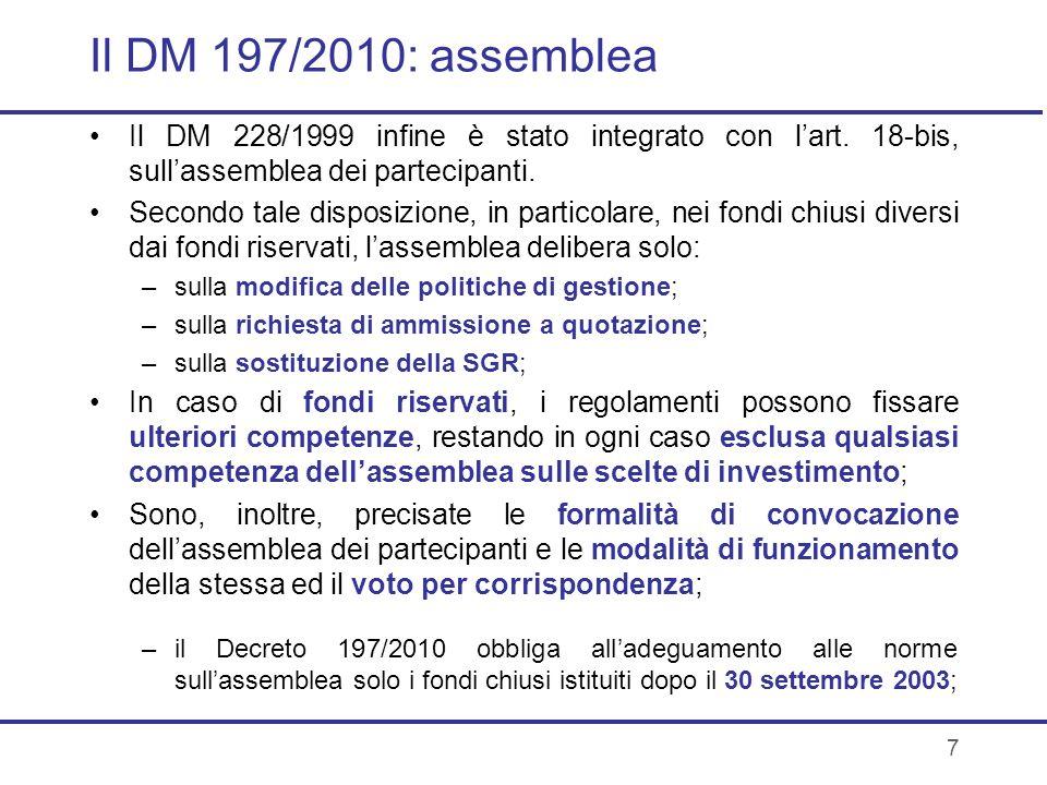 7 Il DM 197/2010: assemblea Il DM 228/1999 infine è stato integrato con lart. 18-bis, sullassemblea dei partecipanti. Secondo tale disposizione, in pa