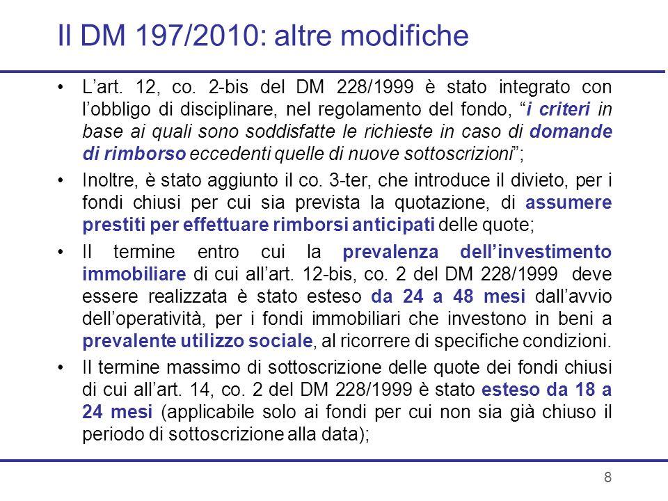 8 Il DM 197/2010: altre modifiche Lart. 12, co. 2-bis del DM 228/1999 è stato integrato con lobbligo di disciplinare, nel regolamento del fondo, i cri