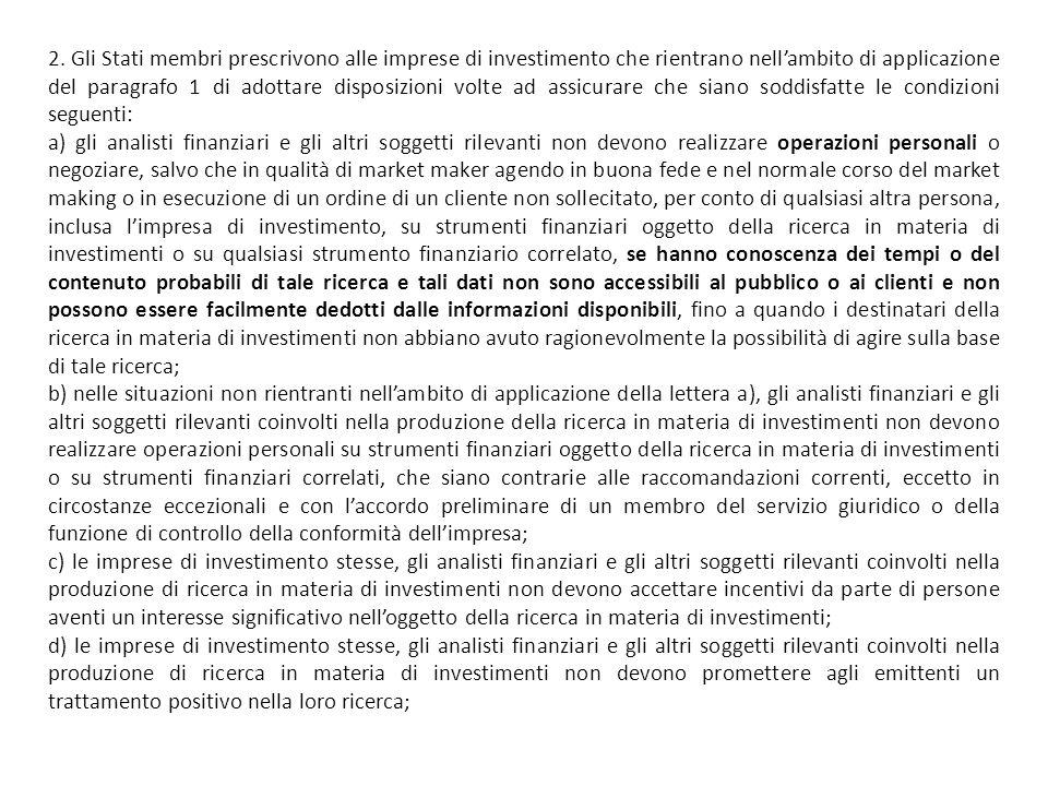 2. Gli Stati membri prescrivono alle imprese di investimento che rientrano nellambito di applicazione del paragrafo 1 di adottare disposizioni volte a
