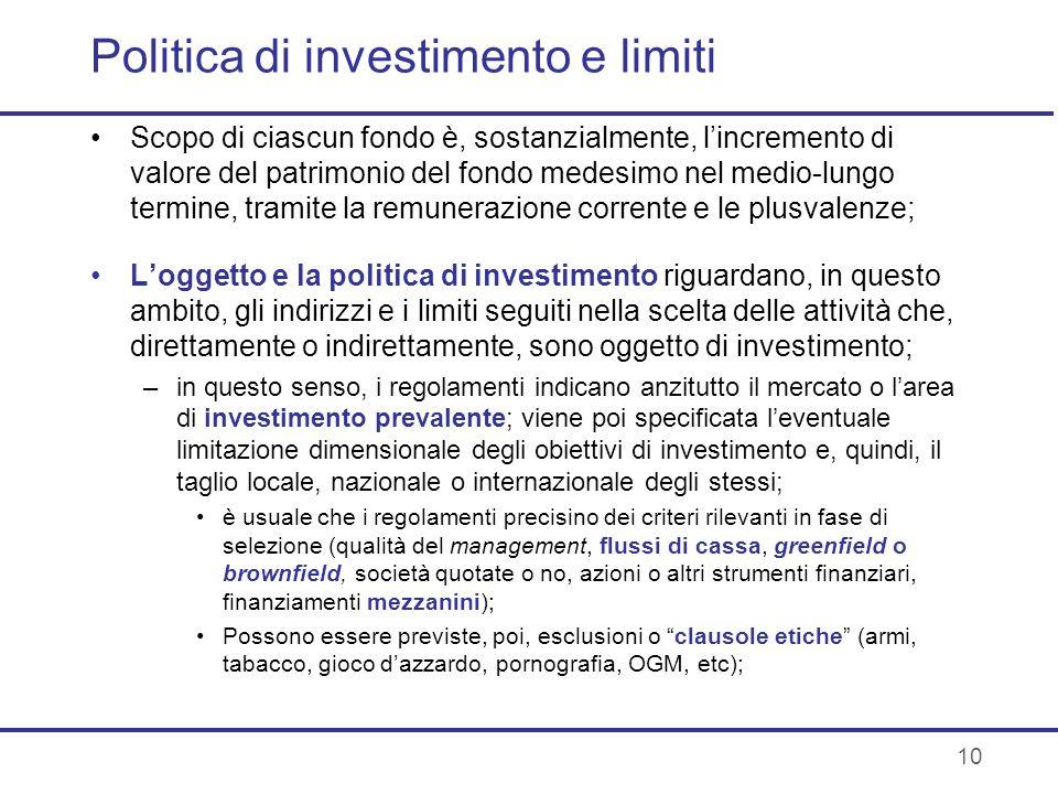 10 Politica di investimento e limiti Scopo di ciascun fondo è, sostanzialmente, lincremento di valore del patrimonio del fondo medesimo nel medio-lung